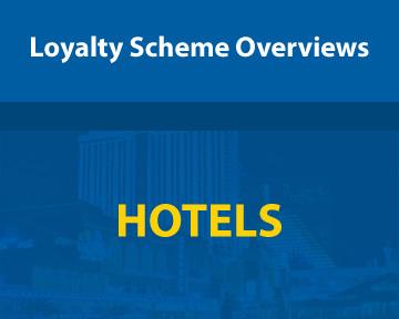 Loyalty Scheme Overviews - Hotels
